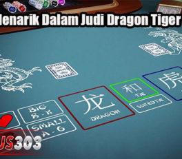 Fakta Menarik Dalam Judi Dragon Tiger Online