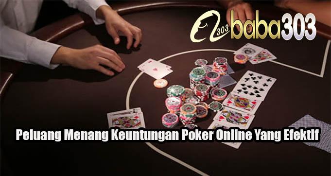 Peluang Menang Keuntungan Poker Online Yang Efektif